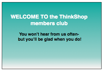 We're delighted to welcome you as a member of ThinkShop